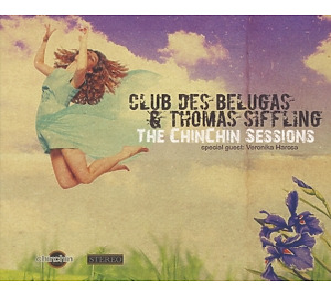 club des belugas & thomas siffling - the chinchin sessions