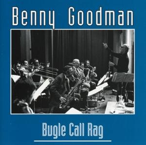 benny goodman - bugle call rag