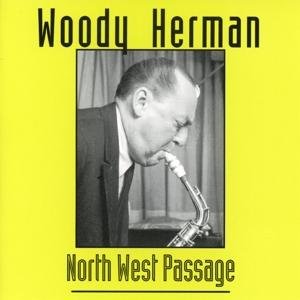 woody herman - north west passage