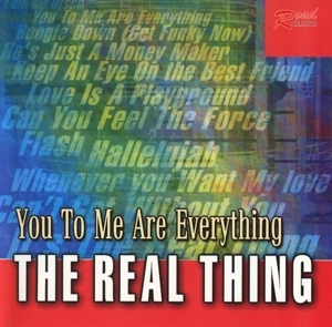the real thing - the real thing - you to me are everything