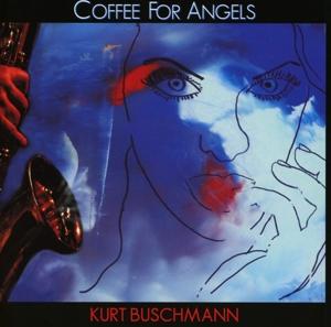 kurt buschmann - kurt buschmann - coffee for angels