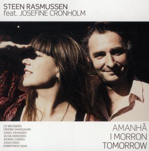 steen rasmussen feat. josefine cronholm - steen rasmussen feat. josefine cronholm - amanha i morron tomorrow