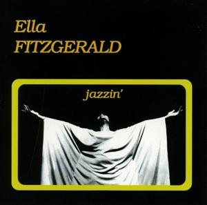 ella fitzgerald - jazzin