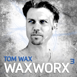 tom wax - waxworx 3