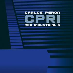 carlos peron - carlos peron - cpri rex industrialis climax of musique