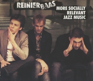 reinier baas - reinier baas - more socialy relevant jazz music