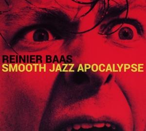 reinier baas - reinier baas - smooth jazz apocalypse