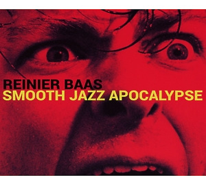 reinier baas - smooth jazz apocalypse