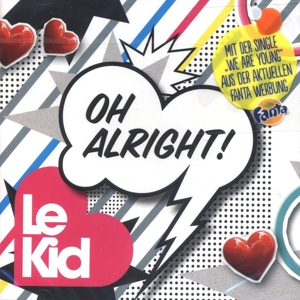 le kid - le kid - oh alright!