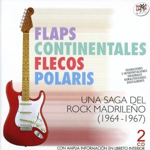 flaps, continentales, flecos & polaris - flaps, continentales, flecos & polaris - una saga del rock madrileno