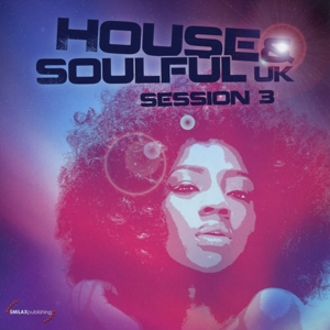 various - house & soulful uk session vol. 3