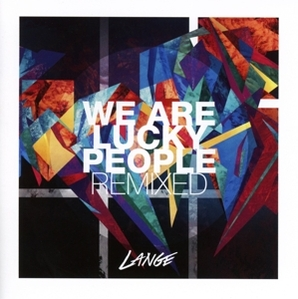 lange - lange - we are lucky people remixed