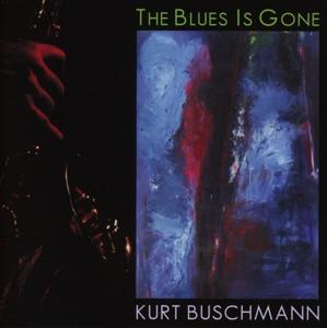 kurt buschmann - kurt buschmann - the blues is gone
