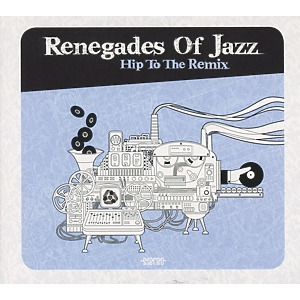 renegades of jazz - hip to the remix