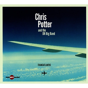 chris potter and the dr big band - transatlantic