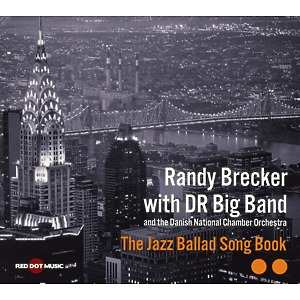 randy brecker with dr big band - the jazz ballad song book