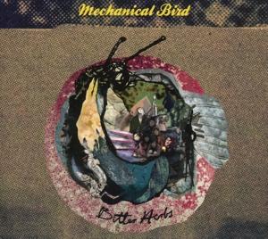 mechanical bird - mechanical bird - bitter herbs