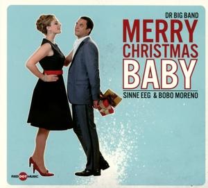 dr big band feat. sinne eeg & bobo moren - dr big band feat. sinne eeg & bobo moren - merry christmas baby