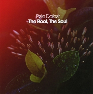 pete dafeet - pete dafeet - the root, the soul