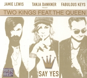 two kings feat. the queen - two kings feat. the queen - say yes
