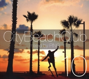various / dj ping - various / dj ping - city beach club 10