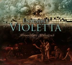 ensemble violetta - ensemble violetta - himmelschöre & höllenkrach