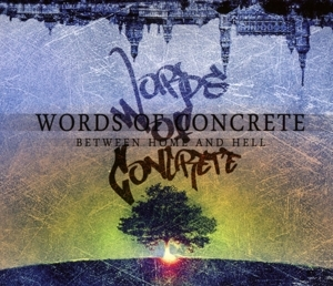 words of concrete - words of concrete - between home and hell