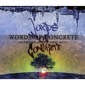 words of concrete - between home and hell