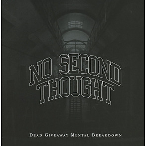 No Second thought - Dead Giveaway Mental Breakdowns