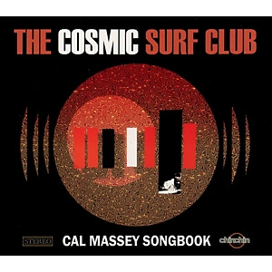 the cosmic surf club - cal massey songbook