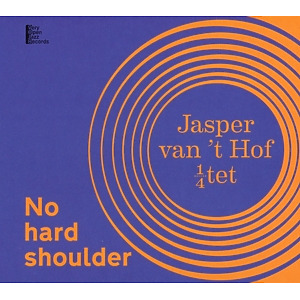 jasper van 't hof 1/4 tet - no hard shoulder