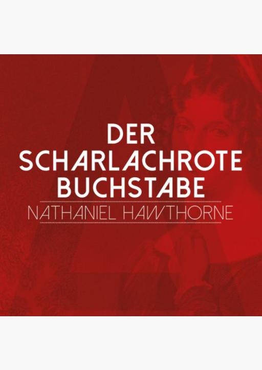 Nathaniel Hawthorne - Der scharlachrote Buchstabe