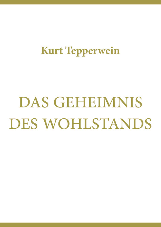 Kurt Tepperwein - Das Geheimnis des Wohlstands