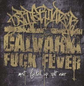 Oerjgrinder & Calvaria Fuck Fever - Oerjgrinder & Calvaria Fuck Fever - Most fucked up split ever