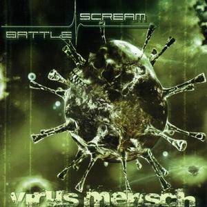 Battle Scream - Battle Scream - Virus Mensch