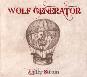 Wolf Generator - Wolf Generator - Unter Strom
