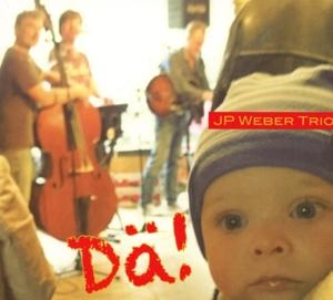 JP Weber Trio - JP Weber Trio - Dä!