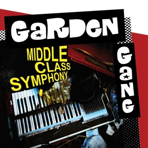 Garden Gang - Middle Class Symphony (Vinyl)