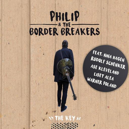 Philip & The Border Breakers - Philip & The Border Breakers - The Key (feat. Nina Hagen, Rudolf Schenker,