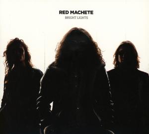 Red Machete - Red Machete - Bright Lights