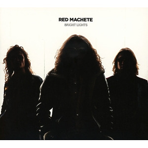 Red Machete - Bright Lights
