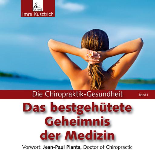 Imre Kusztrich - Imre Kusztrich - Das bestgehütestete Geheimnis der Medizin