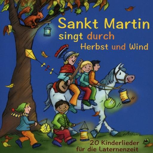 Verschiedene Interpreten (Hrsh. Stephen Janetzko) - Sankt Martin singt durch Herbst und Wind