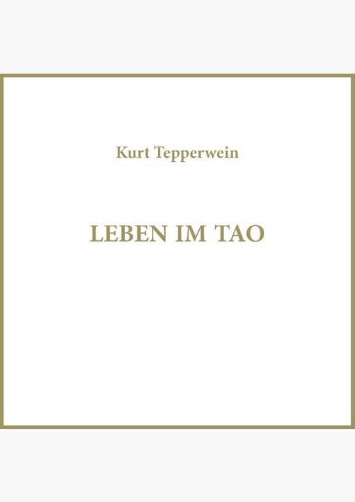 Kurt Tepperwein - Leben im Tao