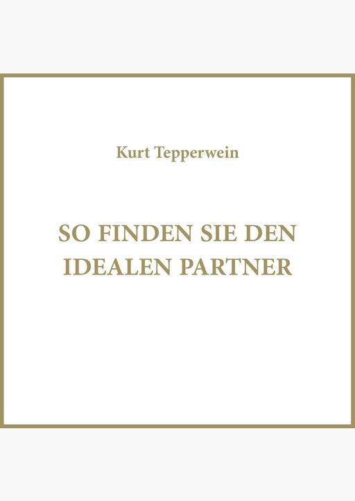 Kurt Tepperwein - So finden Sie den idealen Partner