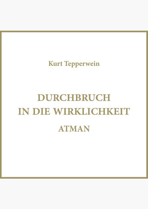Kurt Tepperwein - Durchbruch in die Wirklichkeit