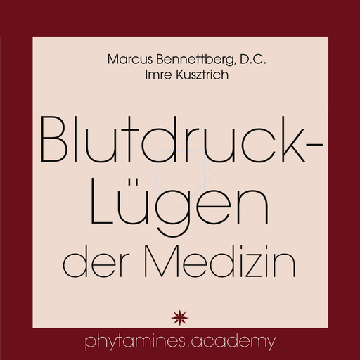 Marcus Bennettberg D. C. &  Imre Kusztrich - Marcus Bennettberg D. C. &  Imre Kusztrich - Blutdruck-Lügen der Medizin