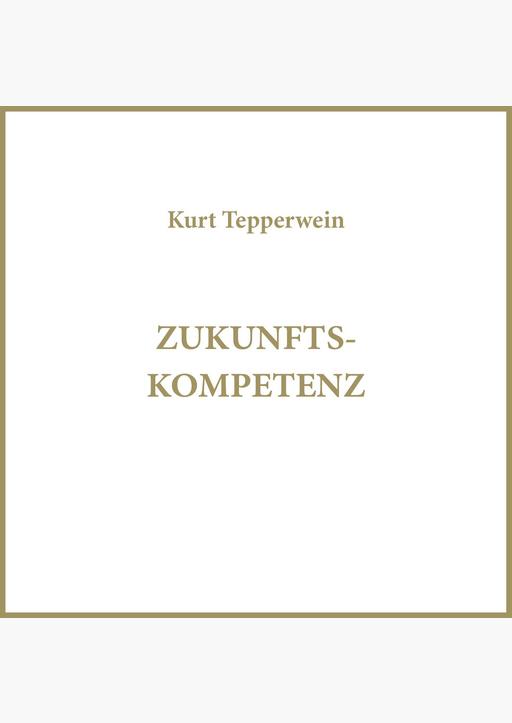 Kurt Tepperwein - Zukunftskompetenz