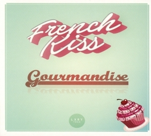 French Kiss - French Kiss - Gourmandise