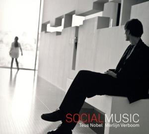 Teus Nobel / Merlijn Verboom - Teus Nobel / Merlijn Verboom - Social Music